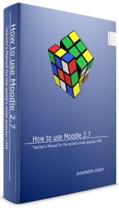 How to use Moodle 2.7 - Teacher's manual for the world's most popular LMS