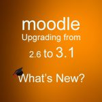From Moodle 2.6 to 3.1 – What's New?