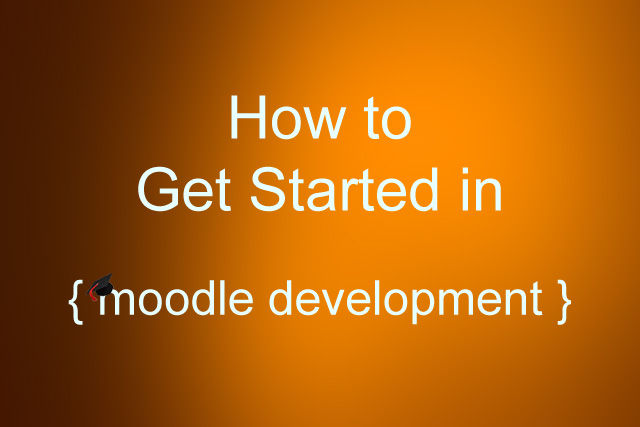 How to get started in Moodle development